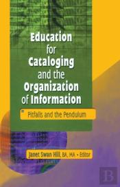 Education For Cataloging And The Organization Of Information