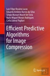 Efficient Predictive Algorithms For Image Compression
