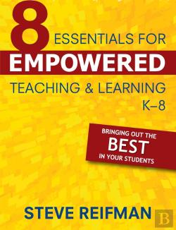 Bertrand.pt - Eight Essentials For Empowered Teaching And Learning, K-8