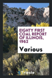 Eighty First Coal Report Of Illinois, 1962