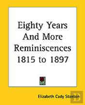Eighty Years And More Reminiscences 1815 To 1897