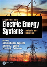 Electric Energy Systems: Analysis And Operation, Second Edition