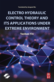 Electro Hydraulic Control Theory And Its Applications Under Extreme Environment