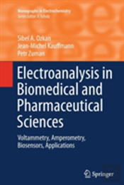 Electroanalysis In Biomedical And Pharmaceutical Sciences