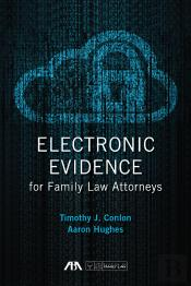 Electronic Evidence For Family Law Attorneys