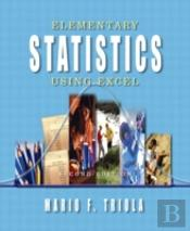 Elementary Statistics Using Excel