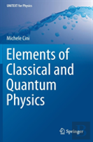 Elements Of Classical And Quantum Physics