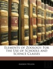 Elements Of Zoology: For The Use Of Scho