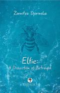 Elfie - A Dissection of Betrayal