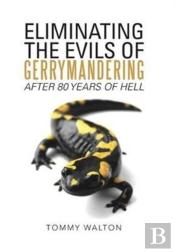 Eliminating The Evils Of Gerrymandering After 80 Years Of Hell