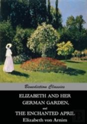Elizabeth And Her German Garden,  And  T