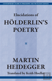 Elucidations In Holderlin'S Poetry