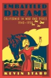 Embattled Dreams: California In War And