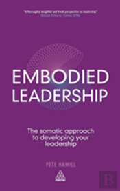 Embodied Leadership: The Somatic Approac