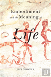 Embodiment And The Meaning Of Life