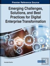 Emerging Challenges, Solutions, And Best Practices For Digital Enterprise Transformation