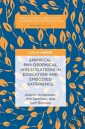 Empirical Philosophical Investigations In Education And Embodied Experience
