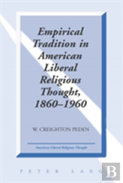Empirical Tradition In American Liberal Religious Thought, 1860-1960