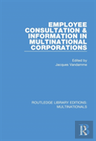 Employee Consultation And Information In Multinational Corporations