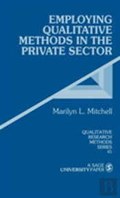 Employing Qualitative Methods In The Private Sector