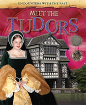 Encounters With The Past: Meet The Tudors