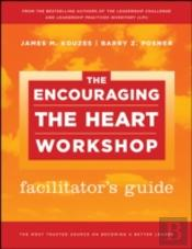 Encourage The Heart Workshop Facilitator'S Guide Set