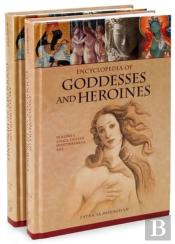 Encyclopedia Of Goddesses And Heroines (2 Volumes)