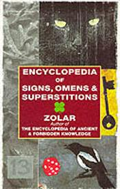 Encyclopedia Of Signs, Omens And Superstitions