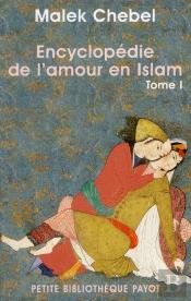 Encyclopedie De L'Amour En Islam T. 1
