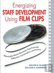 Energizing Staff Development Using Film Clips