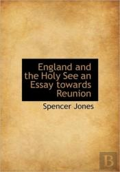 England And The Holy See An Essay Toward