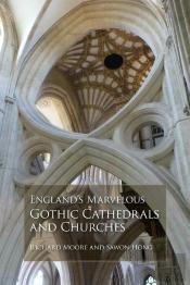 England'S Marvelous Gothic Cathedrals And Churches