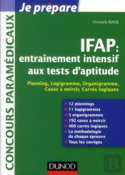 Entraînement Intensif Aux Tests D'Aptitude Ifap ; Planning, Logigramme, Organigramme, Cases À Noircir, Master Mind