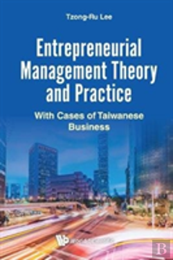 Bertrand.pt - Entrepreneurial Management Theory And Practice: With Cases Of Taiwanese Business