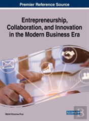 Entrepreneurship, Collaboration, And Innovation In The Modern Business Era
