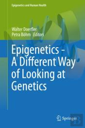 Epigenetics - A Different Way Of Looking At Genetics