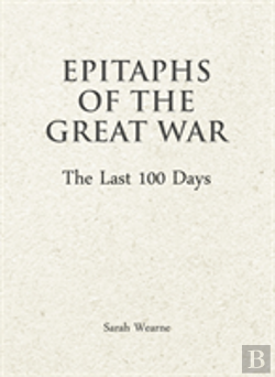 Bertrand.pt - Epitaphs Of The Great War: The Last 100 Days