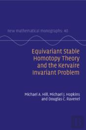 Equivariant Stable Homotopy Theory And The Kervaire Invariant Problem