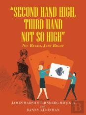 &Quote;Second  Hand  High,  Third Hand Not So High&Quote;