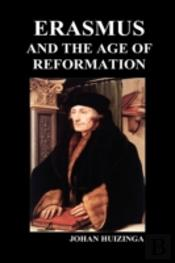 Erasmus And The Age Of Reformation  Hard