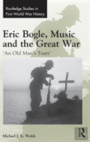 Eric Bogle, Music And The Great War