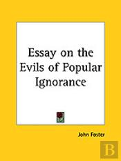 Essay On The Evils Of Popular Ignorance