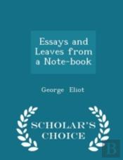 Essays And Leaves From A Note-Book - Scholar'S Choice Edition