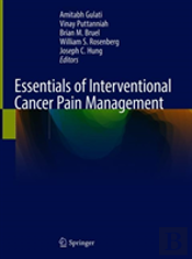 Essentials Of Interventional Cancer Pain Management