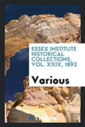 Essex Institute Historical Collections, Vol. Xxix, 1892