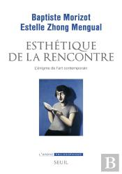 Esthetique De La Rencontre - L'Enigme De L'Art Contemporain