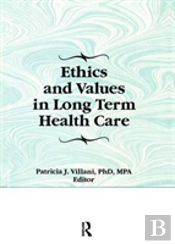 Ethics And Values In Long Term Heal
