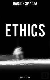 Ethics (Complete Edition)