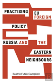 Eu Foreign Policy In Practice