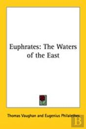 Euphrates: The Waters Of The East